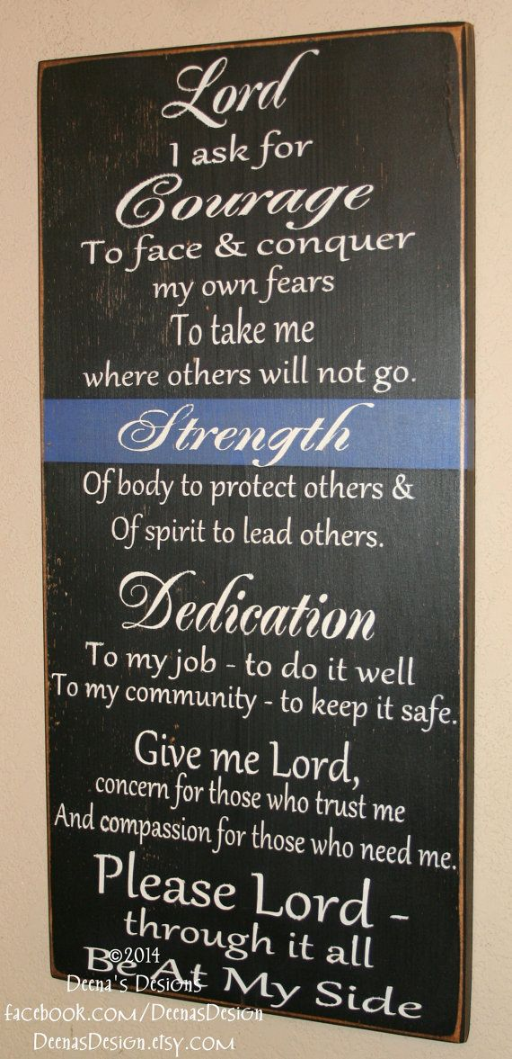 Police Sign, Police Officer Sign, LEOW Sign, Police Decor, LEO Gift, LEO Wall Art - Courage Strength Dedication With Blue Line Background