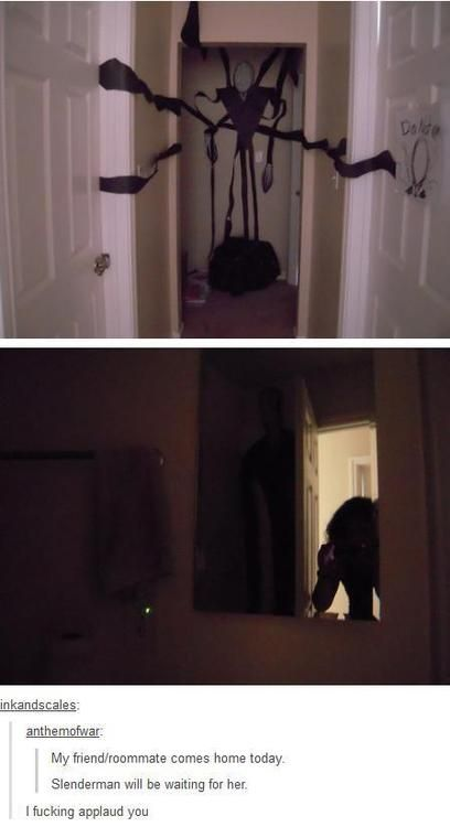 i want to do this to my friend (that's terrified of Slenderman) for Halloween in her house without telling her. :)