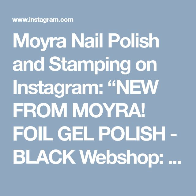 "Moyra Nail Polish and Stamping on Instagram: ""NEW FROM MOYRA! FOIL GEL POLISH - BLACK Webshop: moyrastamping.com Moyra Foil gel polish is developed specifically for stamping, and it…"" • Instagram"