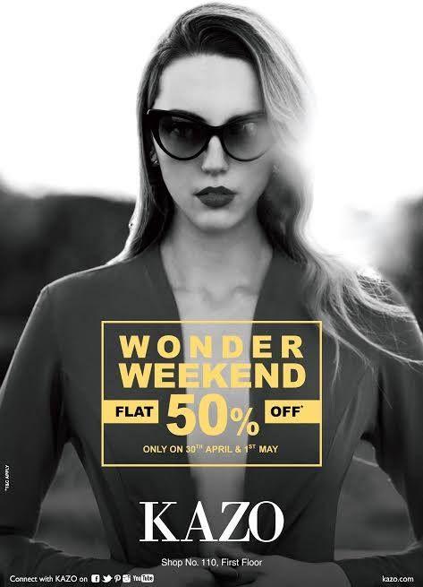Wow ! Its back ! #WonderWeekend Flat 50%Off this weekend ! Wishing the fashionistas a fashionable weekend. #Kazo #ForumCourtyard