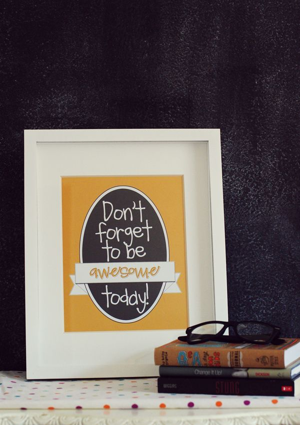 Be Awesome Today Print - fun free printable!