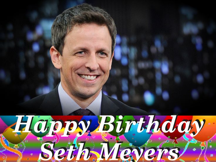 Comedian and talk show host Seth Meyers celebrates his 44th birthday today! 🎉🎉🎉