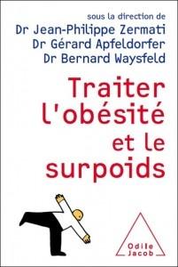 Traiter l'Obésité et le surpoids par Gérard Apfeldorfer, Jean-Philippe Zermati, Bernard Waysfeld