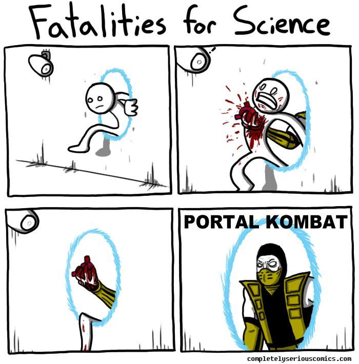 Completely Serious Comics-Fatalities For ScienceGames Shtuff, Videos Games, Portal Kombat, Portal Mortalkombat, Fun Stuff, Talk Nerdy, Happy Games, Funny Games, Games Shit