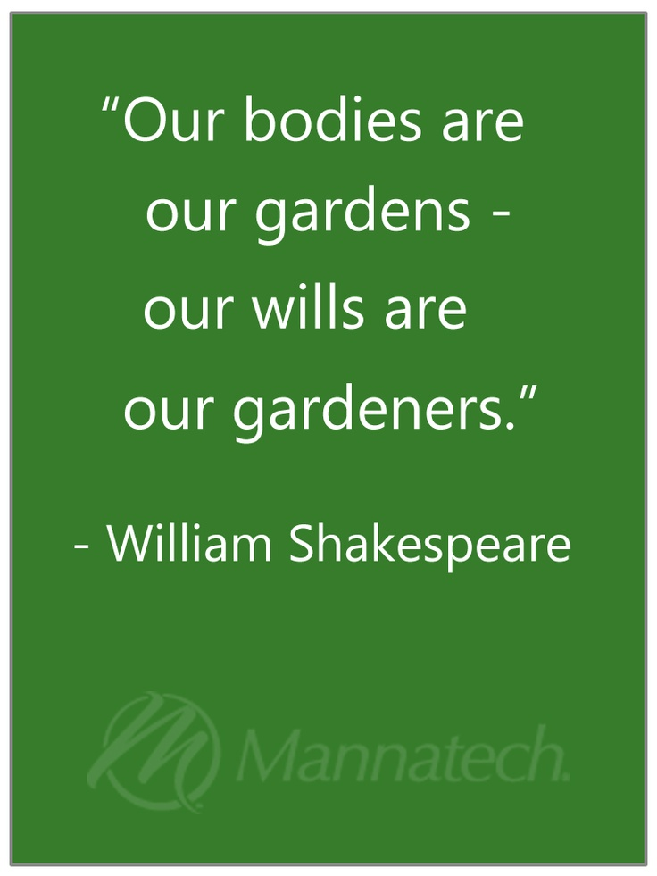Othello  It means we're in control of our lives. We are the gardeners of our bodies - WE are the ones who make things happen in our lives.