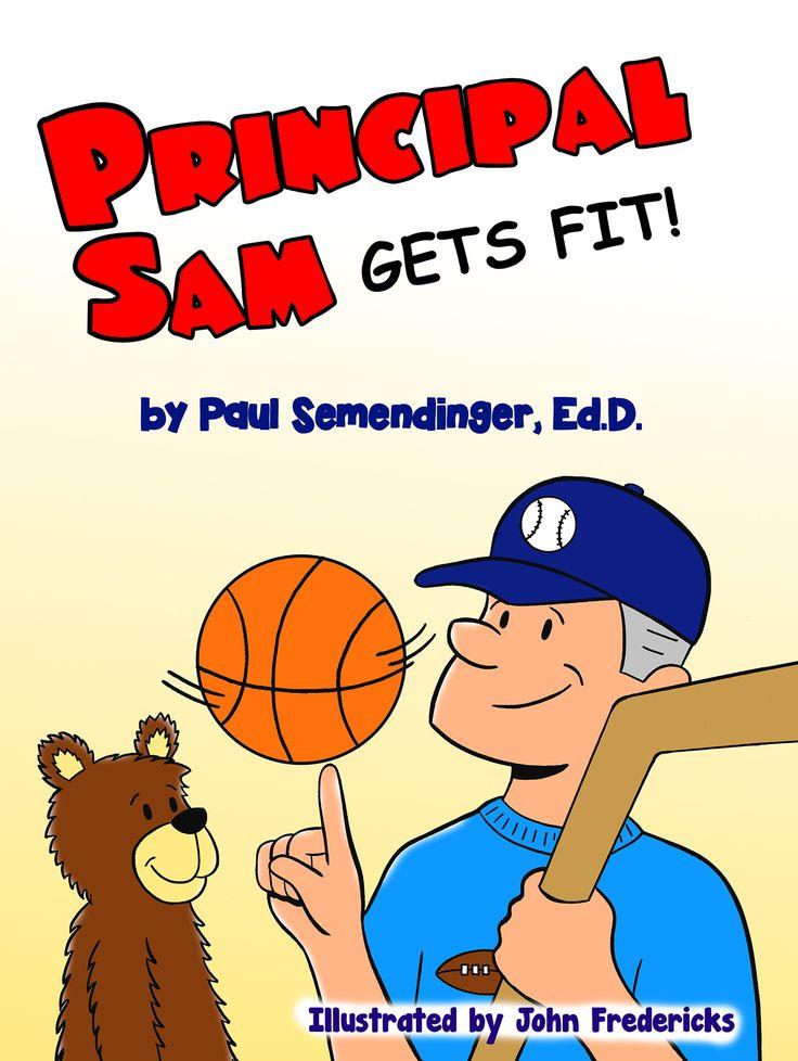 Principal Sam Gets Fit by Dr Paul Semendinger