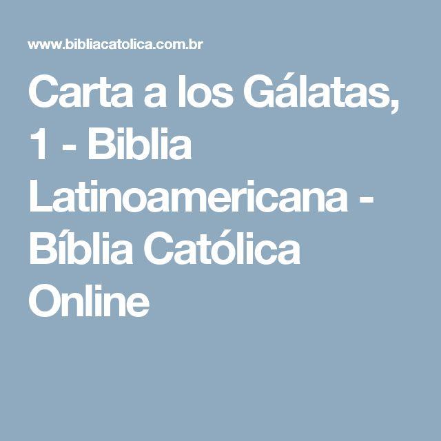 Carta a los Gálatas, 1 - Biblia Latinoamericana - Bíblia Católica Online