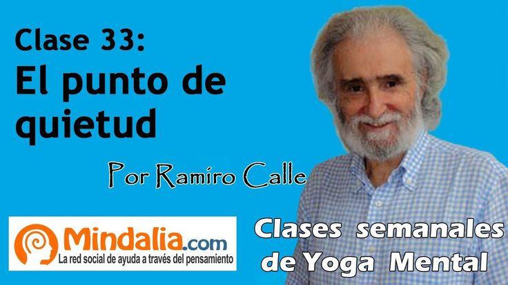 Clase 33: El punto de quietud, por Ramiro Calle
