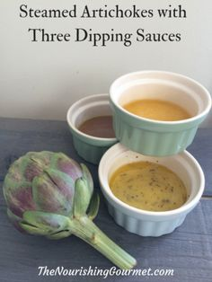 Steamed Artichokes with Three Dipping Sauces