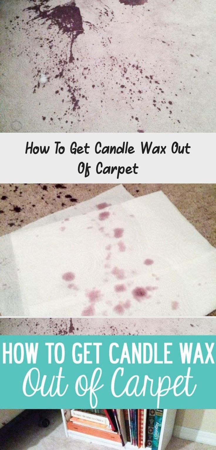 How to get candle wax out of carpet in 2020 candle wax