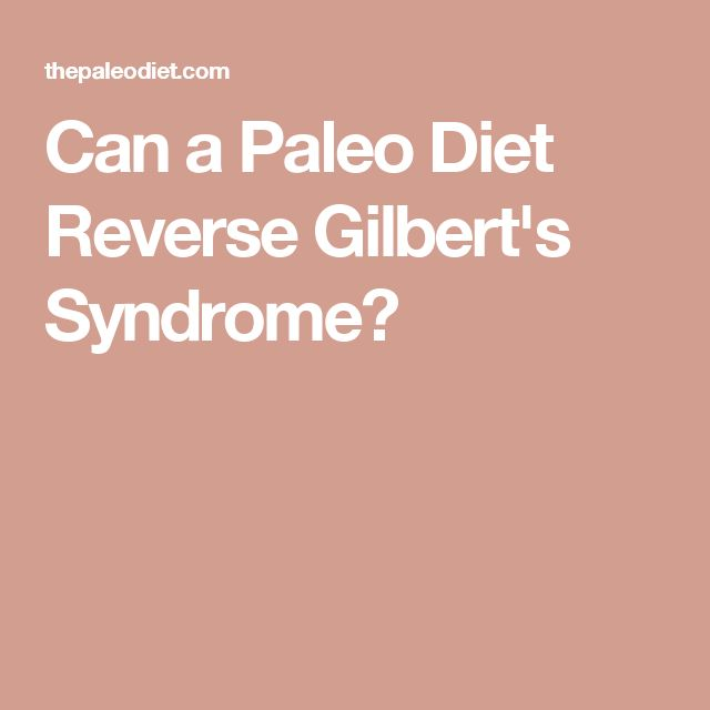 Can a Paleo Diet Reverse Gilbert's Syndrome?