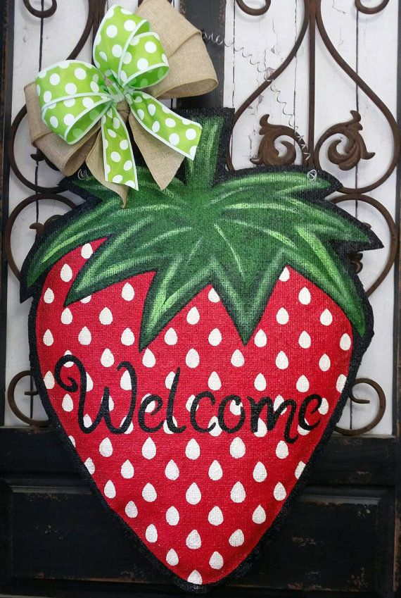 Check out this item in my Etsy shop https://www.etsy.com/listing/289384501/strawberry-burlap-door-hanger-decoration
