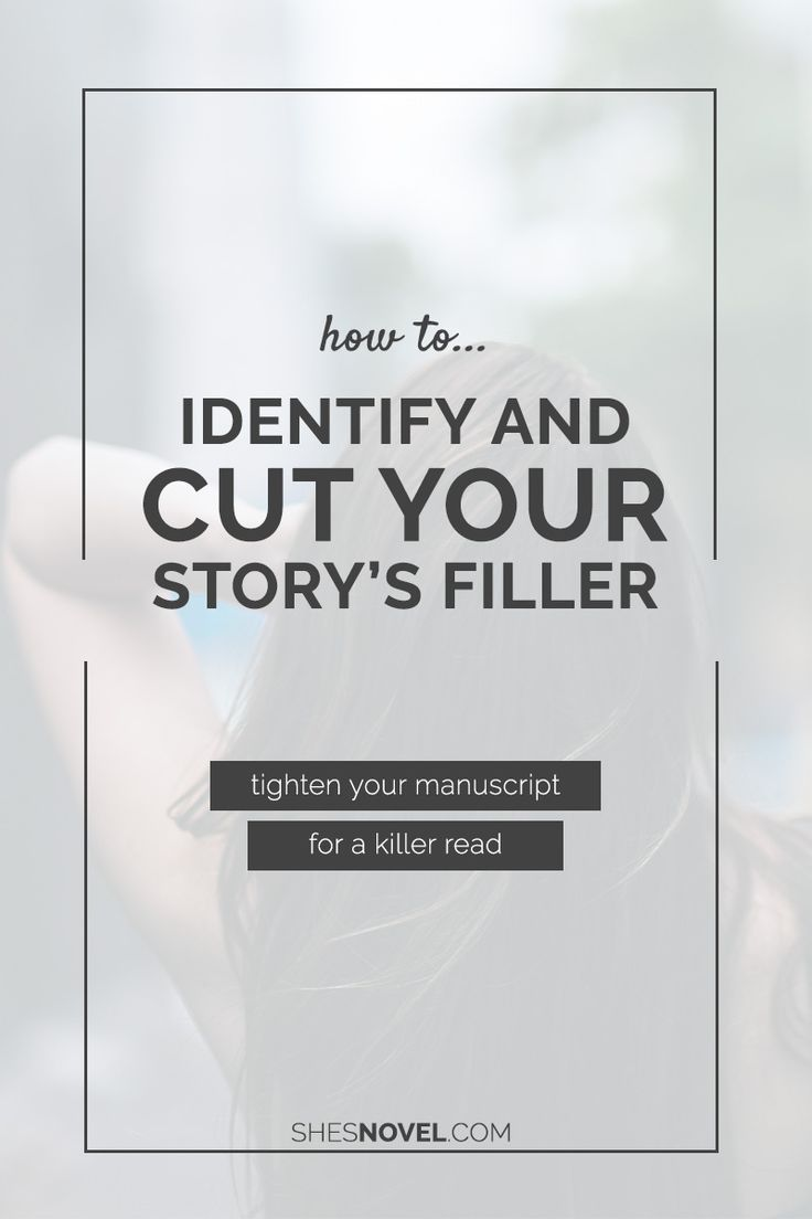 How to Identify and Cut Your Story's Filler Content
