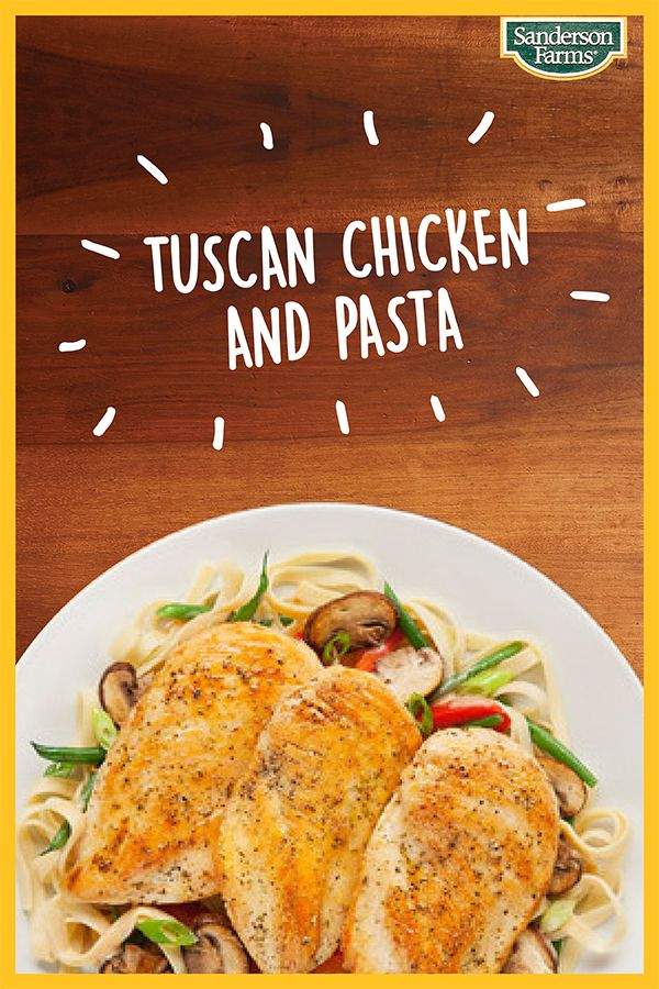 The Perfect Weeknight Meal: Tuscan Chicken Pasta