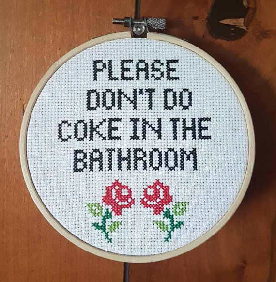 Please Don T Do Coke In The Bathroom Cross Stitch In Embroidery Hoop Embroidery Hoop Cross Stitch Stitch