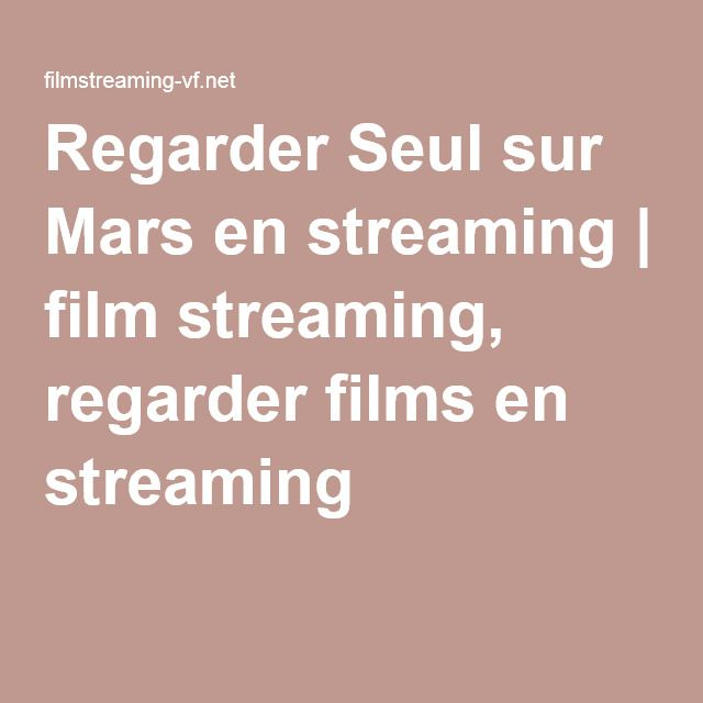 Regarder Seul sur Mars en streaming | film streaming, regarder films en streaming