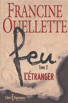 FEU TOME 2  L'Étranger  Par l'auteureFrancine Ouellette