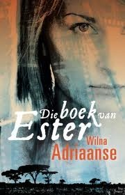 Die Boek van Ester  Wilna Adriaanse