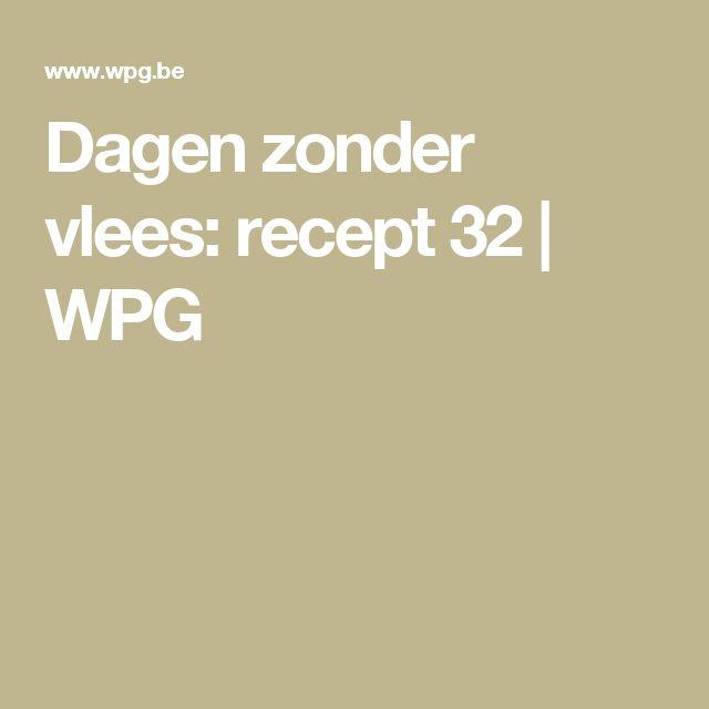 Dagen zonder vlees: recept 32   WPG
