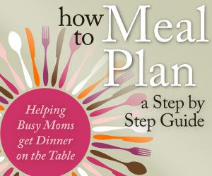 How to meal plan A Step by Step Guide for Helping busy Moms Get Dinner on the Table form Crystal and Co.