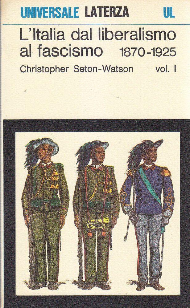 L ITALIA DAL LIBERALISMO AL FASCISMO 1870-1925 Christopher Seron Warson  2 Vol *