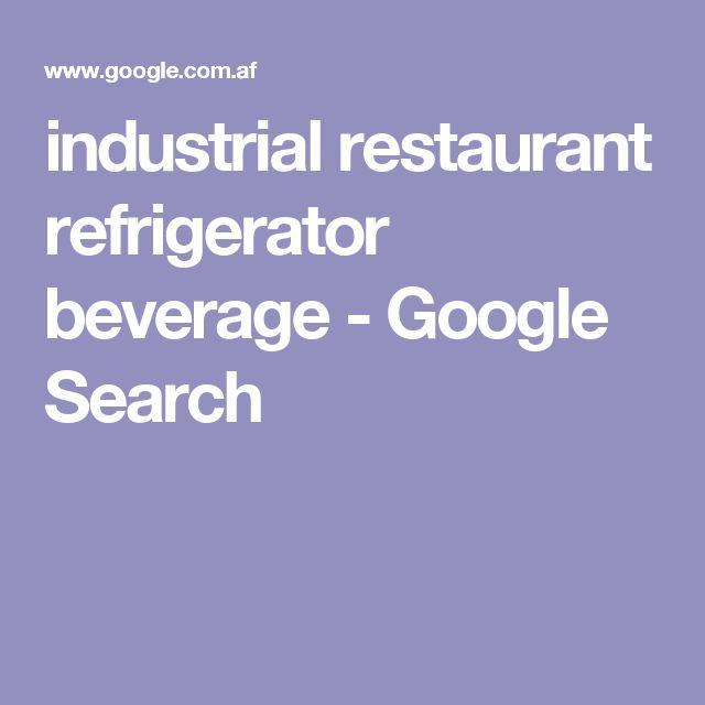 industrial restaurant refrigerator beverage - Google Search