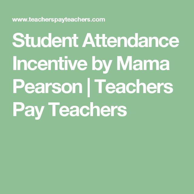 Student Attendance Incentive by Mama Pearson | Teachers Pay Teachers