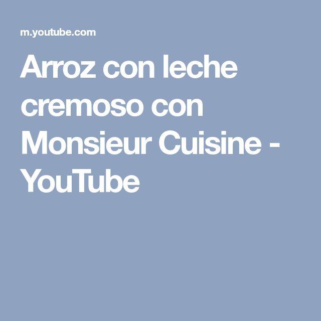 Arroz con leche cremoso con Monsieur Cuisine - YouTube