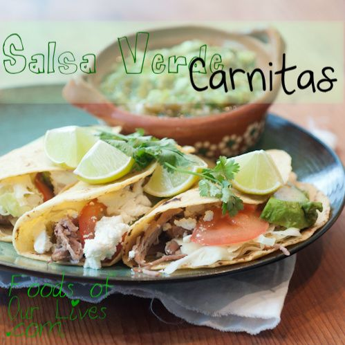 Foods of Our Lives | Salsa Verde Carnitas. This is a pretty simple ...