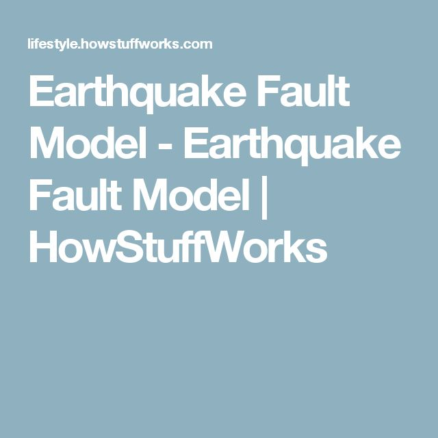 Earthquake Fault Model - Earthquake Fault Model | HowStuffWorks