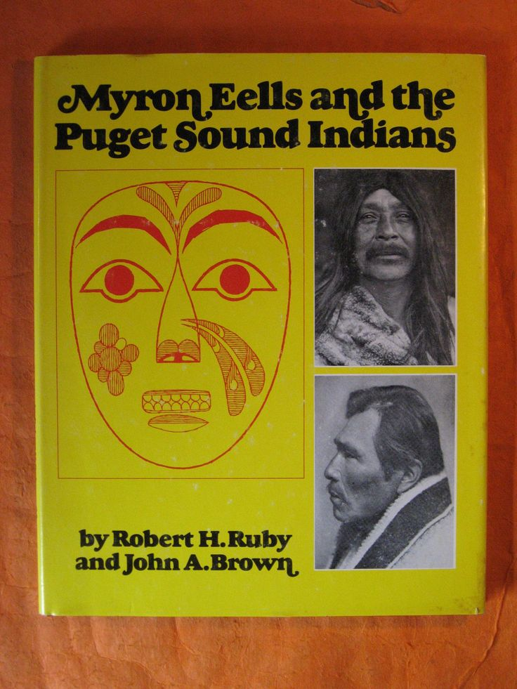 Myron Eells and the Puget Sound Indians by Robert Rudy and