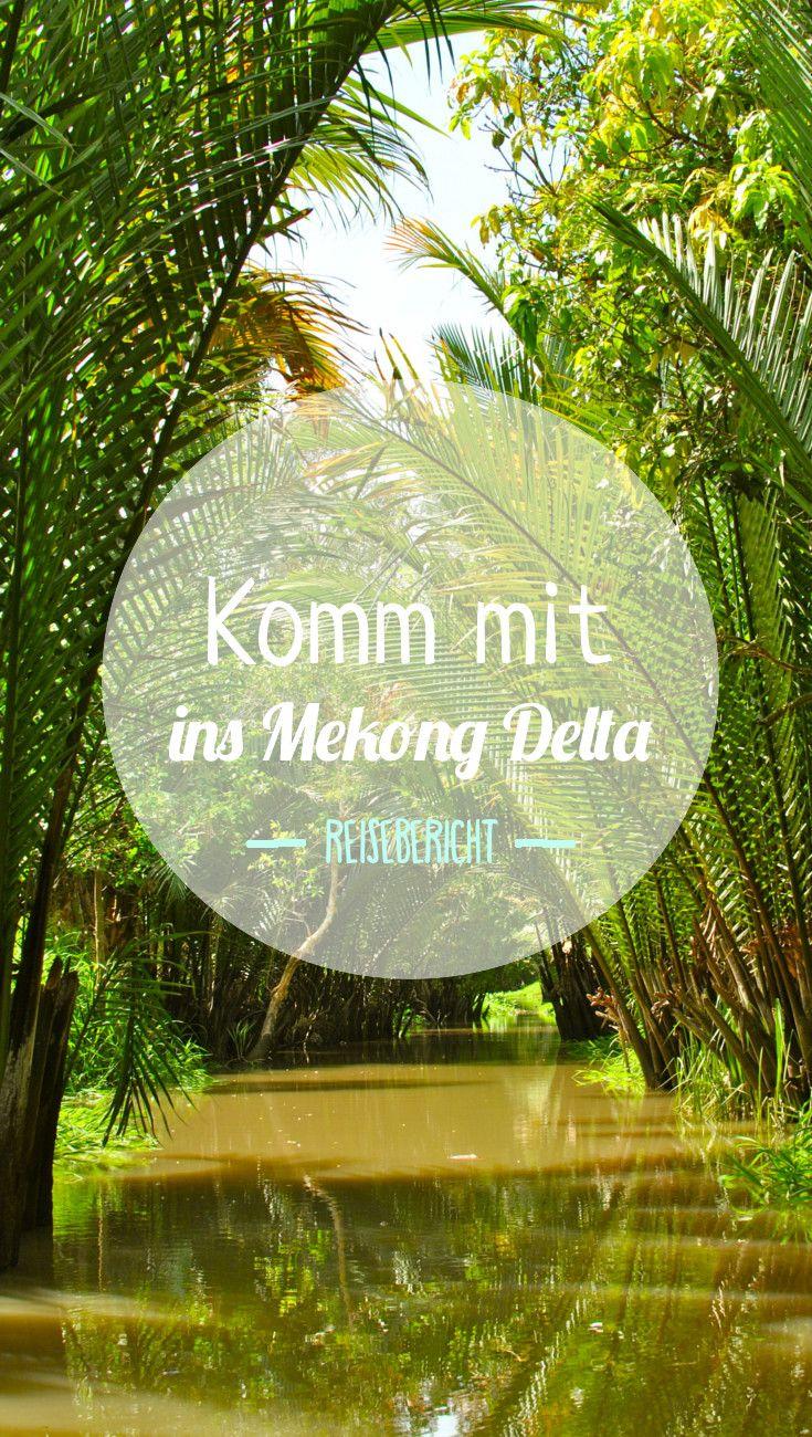 Vietnam - 9 Stunden durch das Mekong Delta und das Paradies                                                                                                                                                                                 Mehr