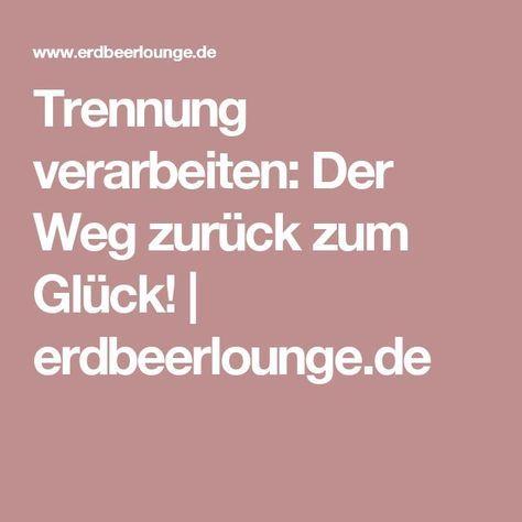 Trennung verarbeiten: Der Weg zurück zum Glück!   erdbeerlounge.de