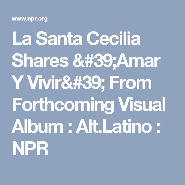 La Santa Cecilia Shares 'Amar Y Vivir' From Forthcoming Visual Album : Alt.Latino : NPR