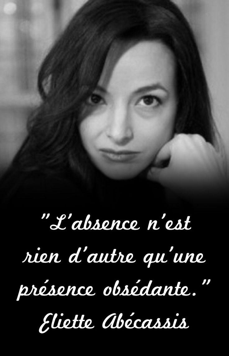 """""""L'absence n'est rien d'autre qu'une présence obsédante."""" Eliette Abécassis"""