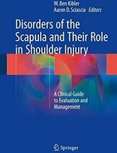 Disorders of the Scapula and Their Role in Shoulder Injury: A Clinical Guide to Evaluation and Management 1st ed. 2017 Edition free download by W. Ben Kibler Aaron D. Sciascia ISBN: 9783319535821 with BooksBob. Fast and free eBooks download.  The post Disorders of the Scapula and Their Role in Shoulder Injury: A Clinical Guide to Evaluation and Management 1st ed. 2017 Edition Free Download appeared first on Booksbob.com.