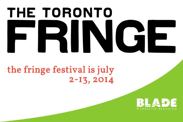 Another great Fringe Festival has wrapped in Toronto. Blade is happy to have seen 2 shows and we can't wait to see more in 2015!