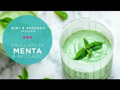 Fancy Factory Baking Lab: Frullato di menta e avocado • Mint and avocado smoothie