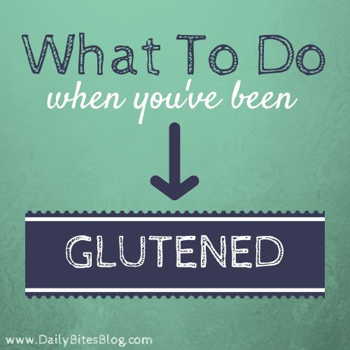 What to Do When You've Been Glutened | Tips from Hallie at DailyBitesBlog.com