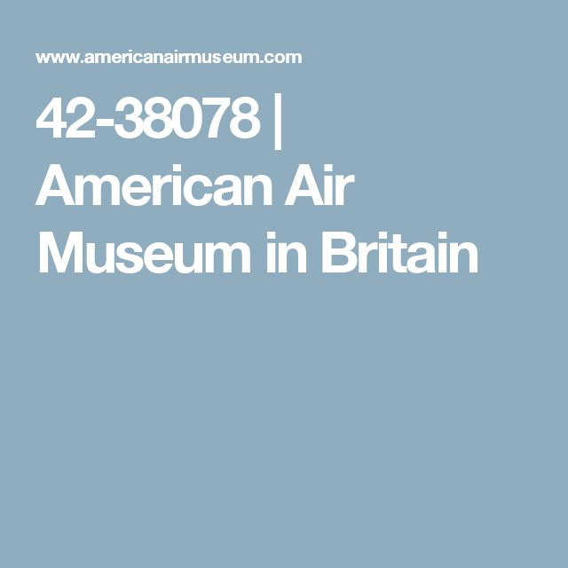 42-38078 | American Air Museum in Britain