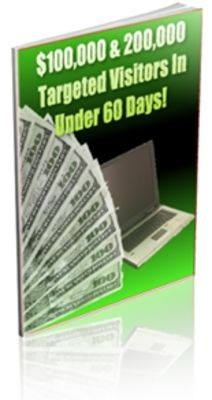 $100,000 & 200,000 Targeted Visitors In 60 Days! (v2)  + Mystery Bonuses