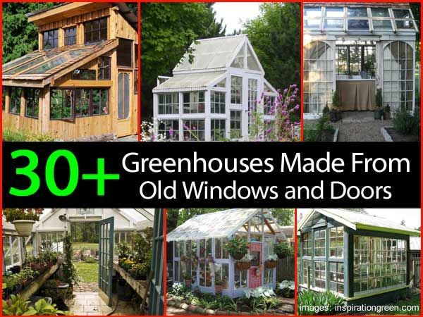 30 greenhouses made from recycled windows & doors. Some are just exquisite. Others, well....not so much.