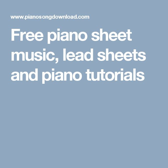 Free piano sheet music, lead sheets and piano tutorials