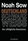Bestseller-Auswahl: Noah Sow: Deutschland Schwarz Weiss. Der alltägli