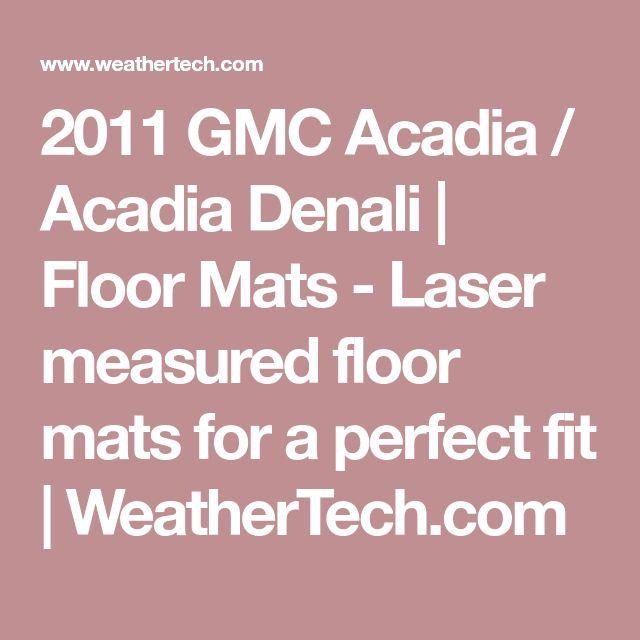 2011 GMC Acadia / Acadia Denali | Floor Mats - Laser measured floor mats for a perfect fit | WeatherTech.com