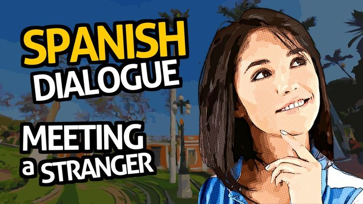 Learn Spanish Conversation with OUINO™:  Practice #1 (Meeting a stranger)
