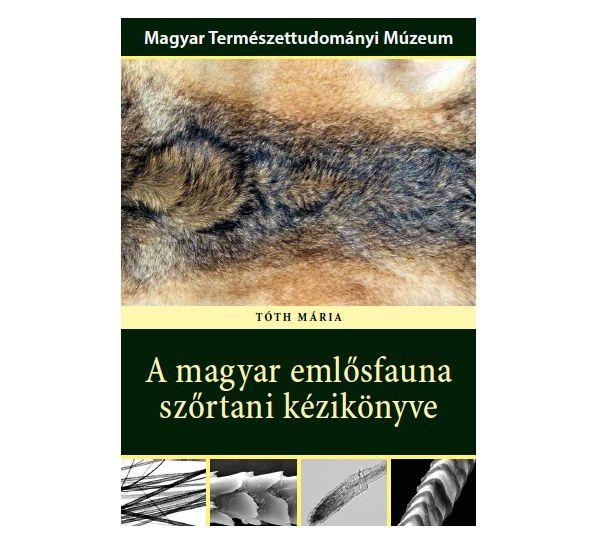 Tóth Mária: A magyar emlősfauna szőrtani kézikönyve