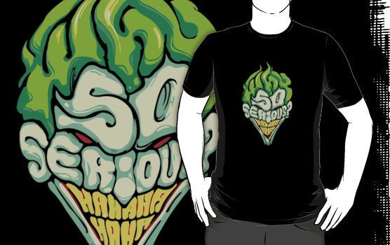 Why so serious T-shirt Design