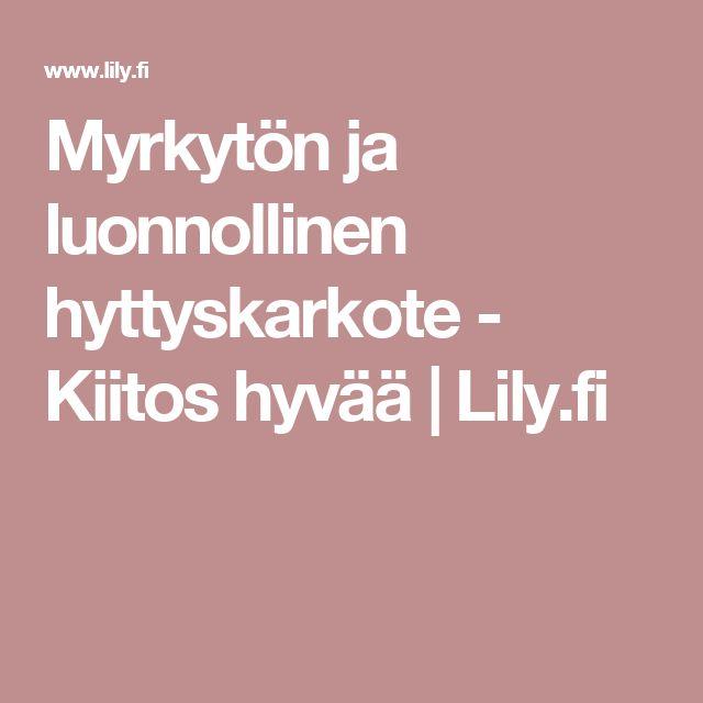 Myrkytön ja luonnollinen hyttyskarkote - Kiitos hyvää   Lily.fi