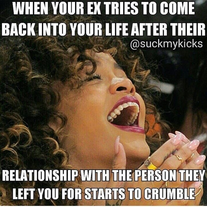 Exes Are The Worst Ex Relationships Relationship Breakup Comeback Funnymemes Funny Funnyrelationship Memes Funny Ex Memes Funny Breakup Memes Ex Memes